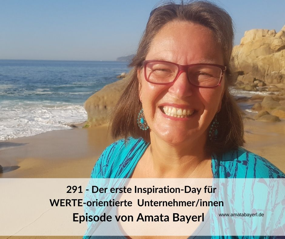 291 – Amata Bayerl – Der erste Inspiration-Day kostenfrei für WERTE-orientierte Unternehmer/innen