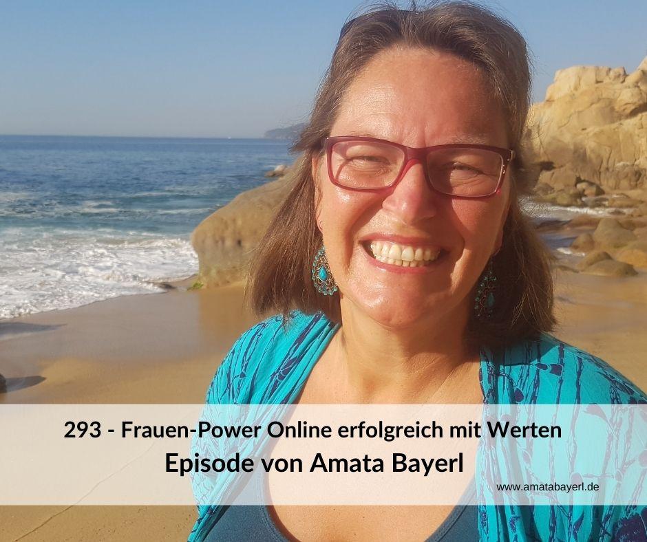 293 - Amata BAyerl - Frauen-Power Online erfolgreich mit Werten