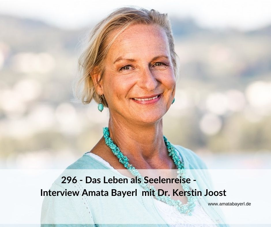 296 – Das Leben als Seelenreise - Interview mit Dr. Kerstin Joost