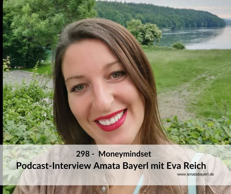 298 - Moneymindset - Interview mit Eva Reich von Amata Bayerl