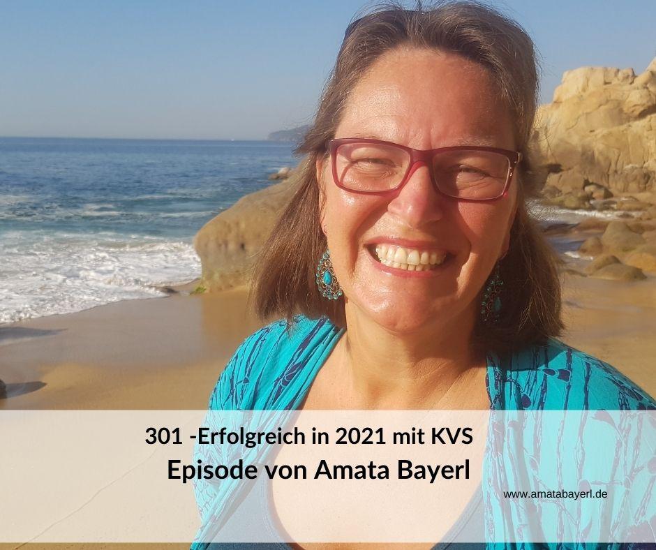 301 - Erfolgreich in 2021 mit KVS- Podcastepisode von Amata Bayerl