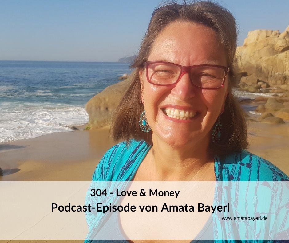 304 – Love & Money –  Podcast-Episode von Amata Bayerl
