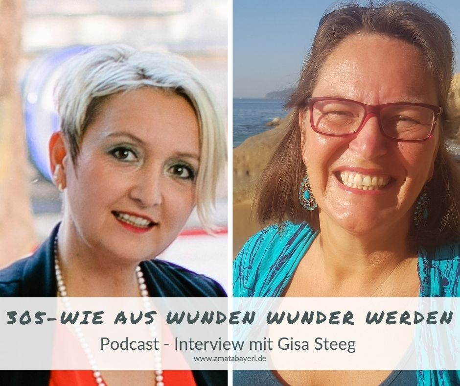 305 – Wie aus Wunden Wunder werden - Interview mit Gisa Steeg