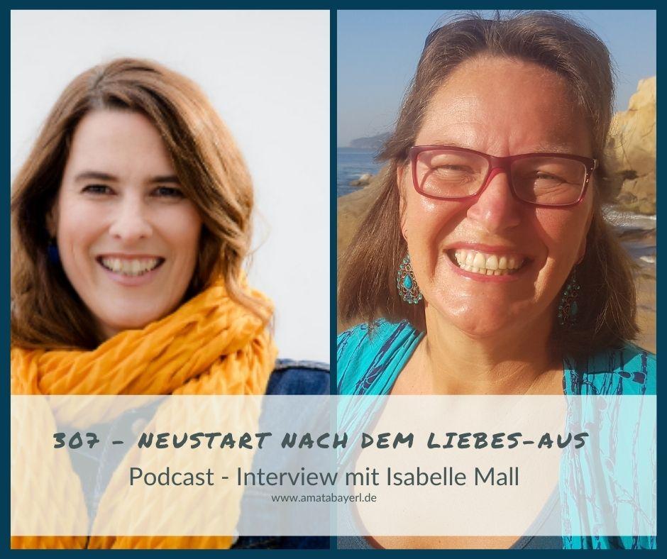 307 – Neustart nach dem Liebes-Aus - Interview mit Isabelle Mall