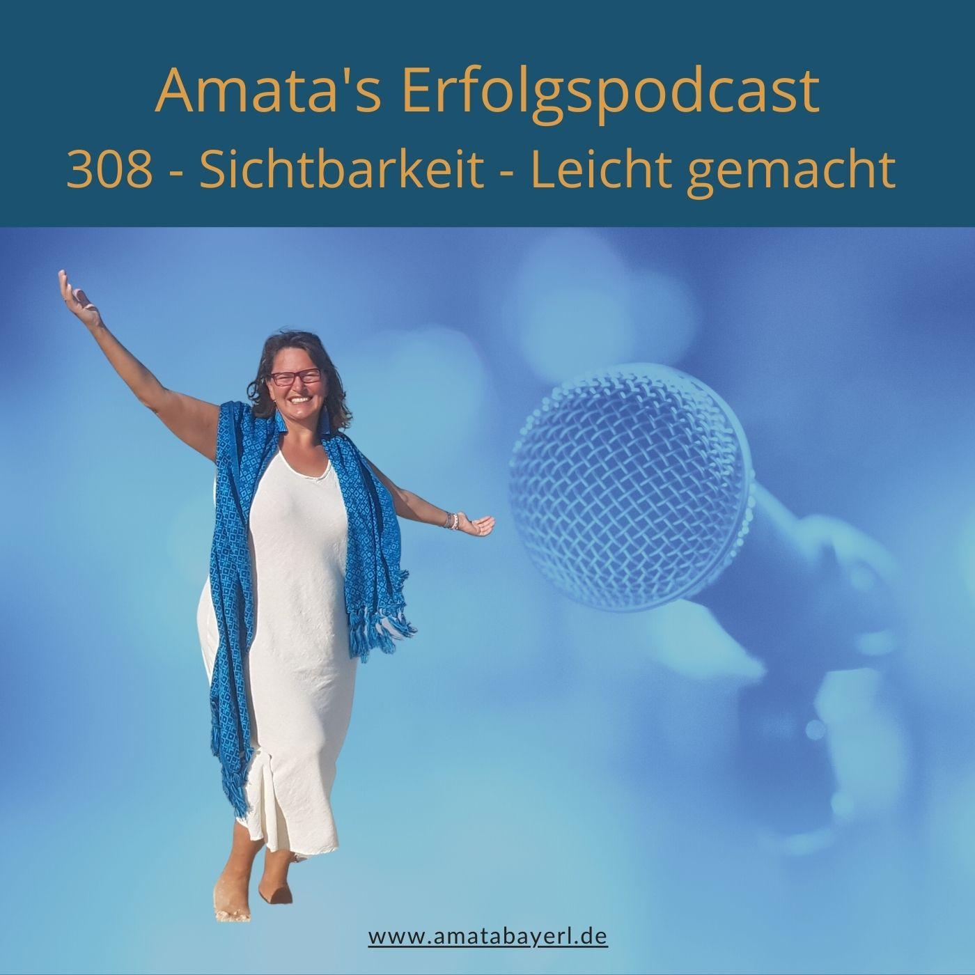 308 – Sichtbarkeit – Leicht gemacht -   Podcast-Episode von Amata Bayerl